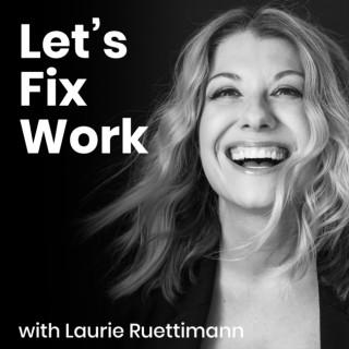 Let's Fix Work
