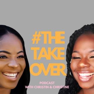 #TheTakeover with Christin & Christine