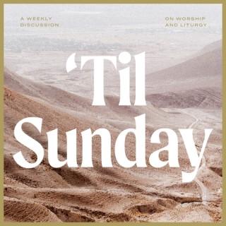 'Til Sunday