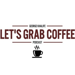 Let's Grab Coffee Podcast