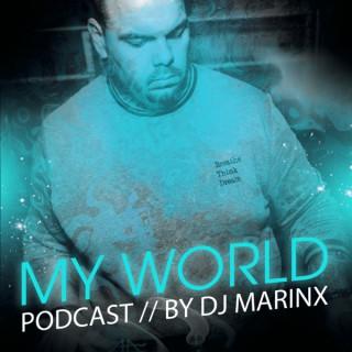 // DJ MARINX // MY WORLD PODCAST //
