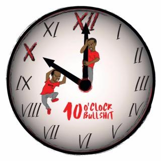 10 o'clock Bulls**t