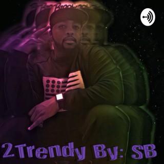 2Trendy ( Too Trendy )