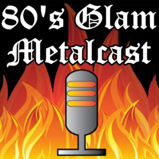 80's Glam Metalcast