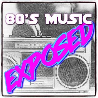 80s Music Exposed!
