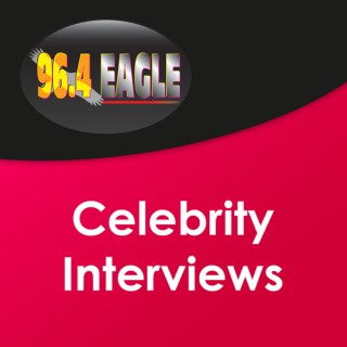 96.4 Eagle Radio Celebrity Interviews