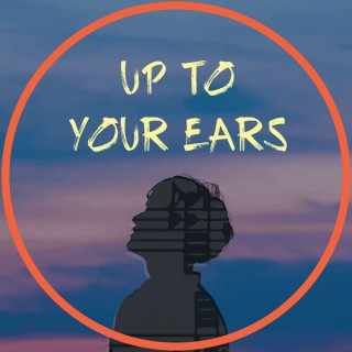 Up To Your Ears