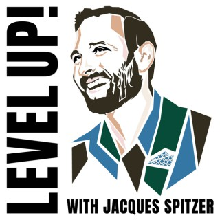 Level Up w/Jacques Spitzer