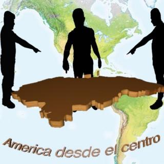 America Desde el Centro
