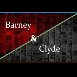 Barney and Clyde
