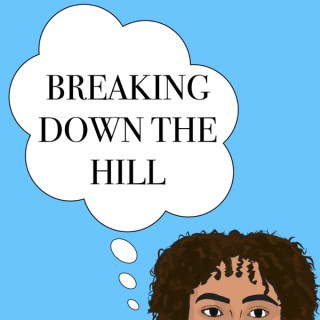Breaking Down the Hill