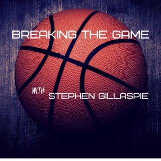 Breaking The Game with Stephen Gillaspie