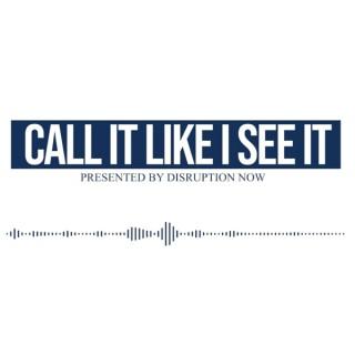 Call It Like I See It