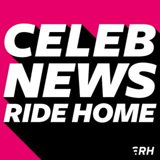 Celeb News Ride Home