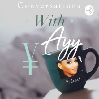 Conversations with Ayy Podcast