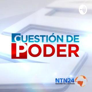 Cuestión de Poder NTN24