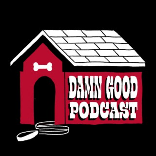Damn Good Podcast: A show about the Georgia Bulldogs