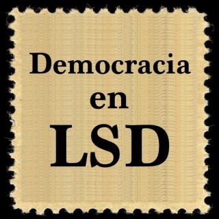 Democracia en LSD