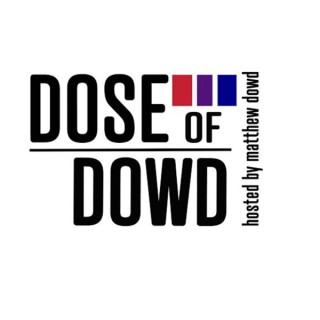 Dose of Dowd