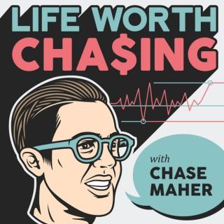 Life Worth Chasing