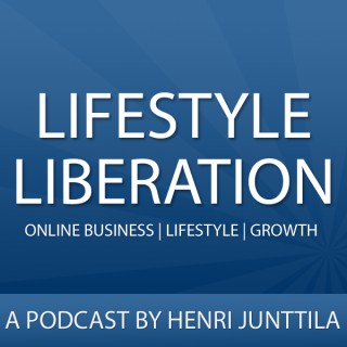 Lifestyle Liberation Podcast: Internet Business | Lifestyle | Following Your Passion