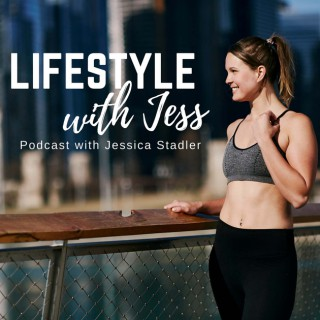 Lifestyle With Jess Podcast