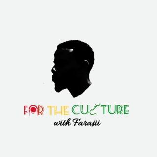 For The Culture w/ Farajii