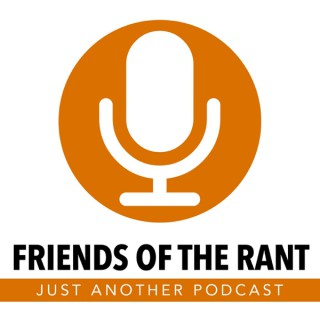 Friends of The Rant