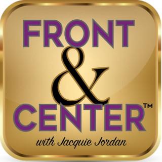 Front & Center with Jacquie Jordan