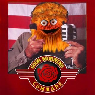 Good Morning Comrade