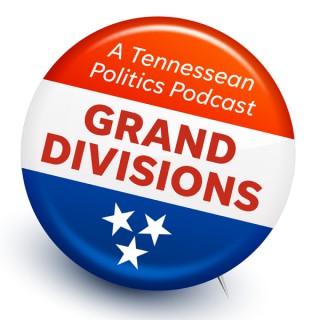 Grand Divisions: A Politics Podcast