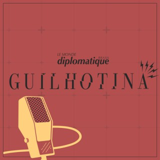 Guilhotina | Le Monde Diplomatique Brasil