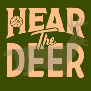 Hear The Deer: A Show About The Milwaukee Bucks