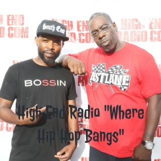 """High End Radio """"Where Hip Hop Bangs"""""""