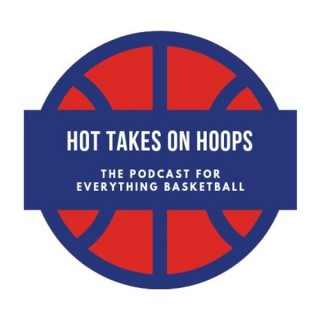 Hot Takes On Hoops