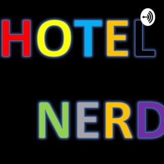The Hotel Nerd Podcast