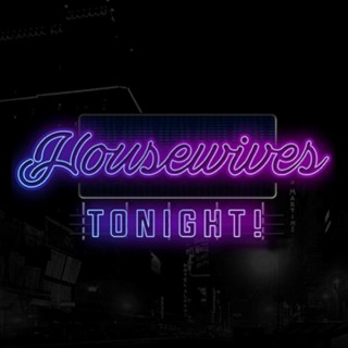 Housewives Tonight!