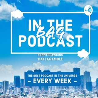 In The Bag Podcast