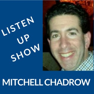 Listen Up Show with Mitchell Chadrow