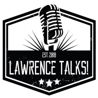 Lawrence Talks Podcast