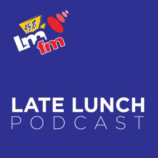 LMFM Late Lunch