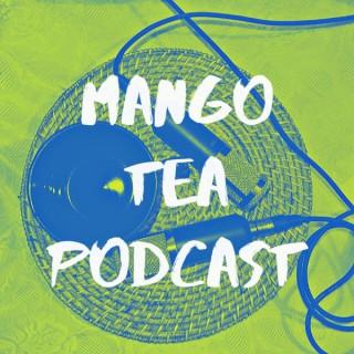 Mango Tea Podcast