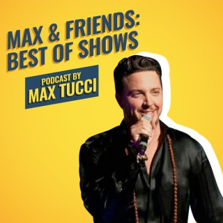 MAX & Friends: Best of Shows
