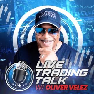Live Trading Talk With Oliver Velez