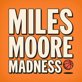 Miles Moore Madness