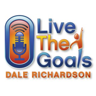 LiveTheGoals Podcast with Dale Richardson