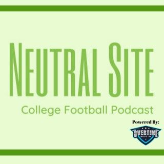 Neutral Site: College Football Podcast