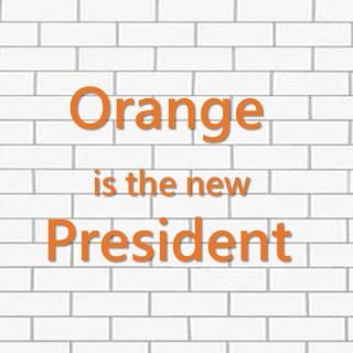 Orange Is The New President