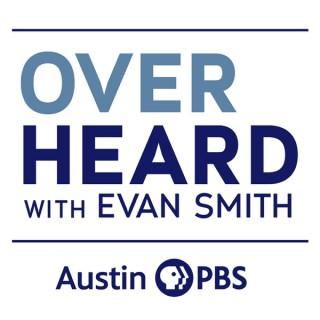 Overheard with Evan Smith on Austin PBS
