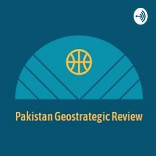 Pakistan Geostrategic Review